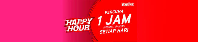 Happy Hour percuma 1 jam high speend internet setiap hari