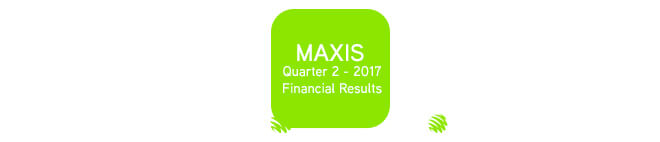 Maxis Q2 2017 Financial Results
